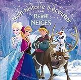 LA REINE DES NEIGES - Mon Histoire à Écouter - L'histoire du film - Livre CD -...