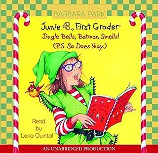 Junie B. Jones #25: Jingle Bells, Batman Smells! (P.S. So Does May.) audiobook cover art
