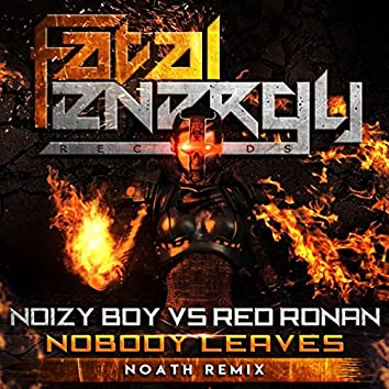 Nobody Leaves (Noath Remix)