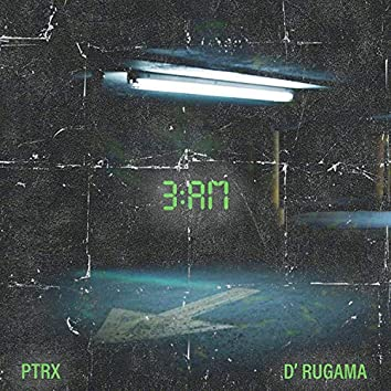 3 AM (feat. D' RUGAMA)