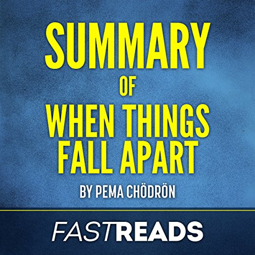 Summary of When Things Fall Apart: by Pema Chodron audiobook cover art