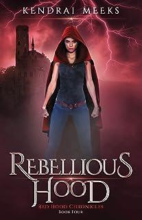 Rebellious Hood (Red Chronicles)