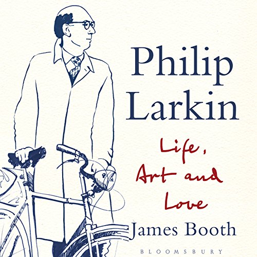 Philip Larkin     Life, Art and Love              Written by:                                                                                                                                 James Booth                               Narrated by:                                                                                                                                 Derek Perkins                      Length: 19 hrs and 15 mins     Not rated yet     Overall 0.0