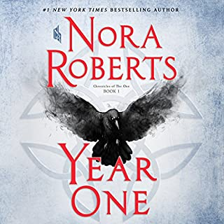 Year One     (Chronicles of The One, Book 1)              Written by:                                                                                                                                 Nora Roberts                               Narrated by:                                                                                                                                 Julia Whelan                      Length: 12 hrs and 20 mins     389 ratings     Overall 4.5