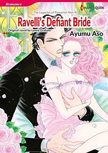 Ravelli's Defiant Bride: Harlequin comics (The Legacies of Powerful Men Book 1)