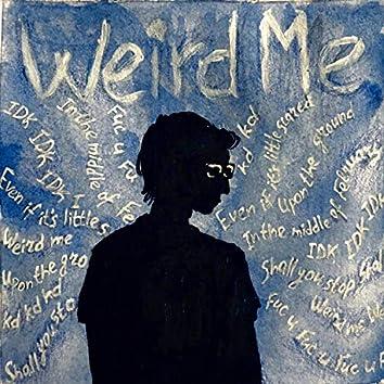 Weird Me