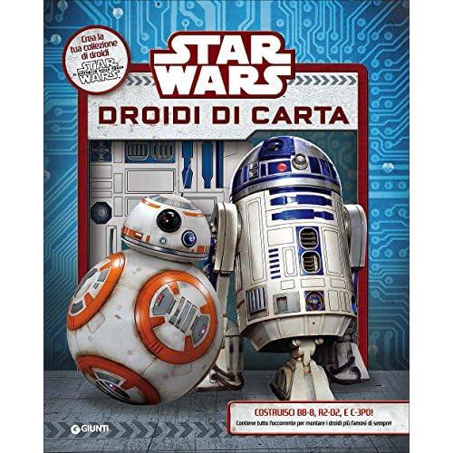 Star Wars. Droidi di carta. Superattivi. Ediz. illustrata. Con gadget