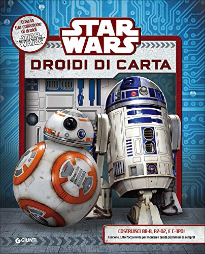 Star Wars. Droidi di carta. Superattivi. Con gadget