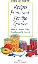 Recipes From and For the Garden: How to Use and Enjoy Your Bountiful Harvest (W. L. Moody Jr. Natural History Series)