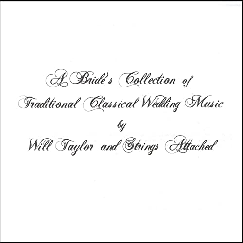 A Bride's Collection of Traditional Wedding Music - Will Taylor by A