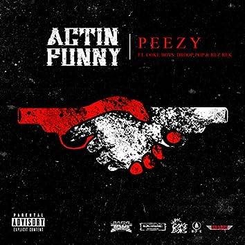 Actin' Funny (feat. Droop Pop & Rez Rek)