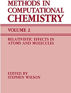 Methods in Computational Chemistry: Volume 2 Relativistic Effects in Atoms and Molecules