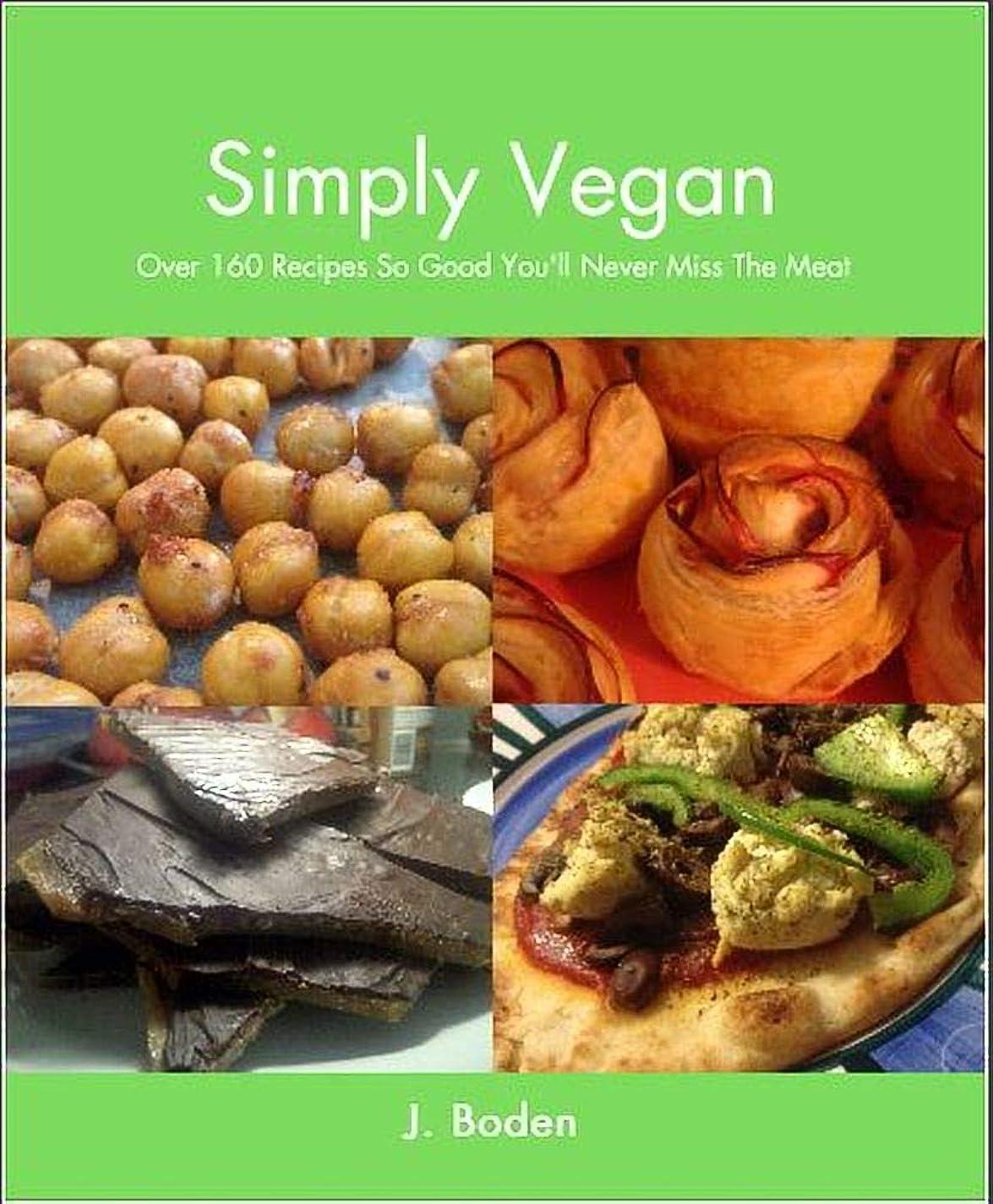 モーションのり十分なSimply Vegan: Over 160 Recipes So Good You'll Never Miss The Meat (English Edition)