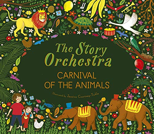 The Story Orchestra: Carnival of the Animals: Press the note to hear Saint-Saëns' music (The Story Orchestra, 5)