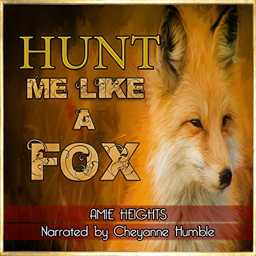 Hunt Me Like a Fox: Treat Me Like an Animal, Book 3 cover art