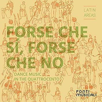Forse che sí, Forse che no: Dance Music in the Quattrocento