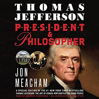 Thomas Jefferson: President and Philosopher                   Auteur(s):                                                                                                                                 Jon Meacham                               Narrateur(s):                                                                                                                                 Edward Herrmann                      Durée: 4 h et 55 min     Pas de évaluations     Au global 0,0