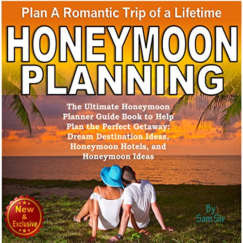 Honeymoon Planning: Plan a Romantic Trip of a Lifetime audiobook cover art