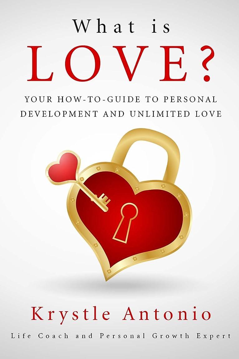 マトン目指す説教What is Love?: Your How-To-Guide to Personal Development and Unlimited Love (English Edition)