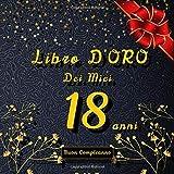 libro d'oro dei miei 18 anni: Libro degli ospiti per la festa di compleanno |100 pagine per congratulazioni e auguri per un compleanno | per la ... auguri e messaggi e fotografia ,  21x21cm
