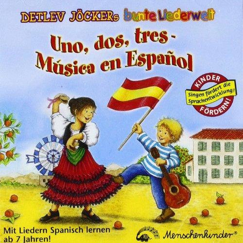 Uno, dos, tres - Musica en Espanol - Mit Liedern Spanisch lernen