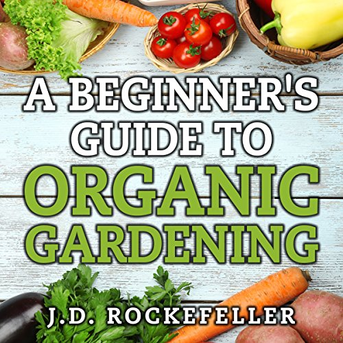 A Beginner's Guide to Organic Gardening audiobook cover art