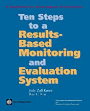 Ten Steps to a Results-Based Monitoring and Evaluation System: A Handbook for Development Practitioners