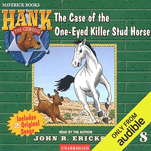 The Case of the One-Eyed Killer Stud Horse Audiobook By John R. Erickson cover art