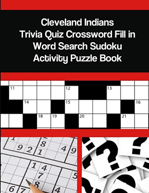 Cleveland Indians Trivia Quiz Crossword Fill in Word Search Sudoku Activity Puzzle Book
