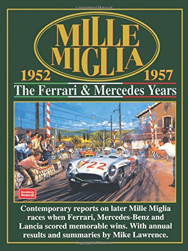 Mille Miglia, 1952 1957: The Ferrari and Mercedes Years: The Ferrari & Mercedes Years : Compiled by R.M. Clarke with Annua...