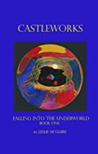FALLING INTO THE UNDERWORLD (BOOK1) (CASTLE WORKS)