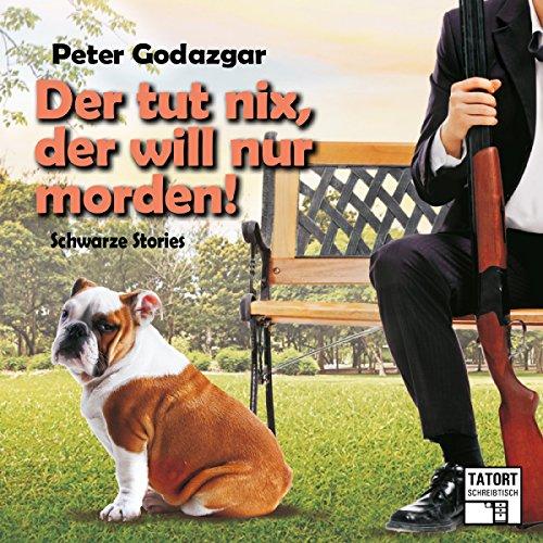 Der tut nix, der will nur morden! audiobook cover art