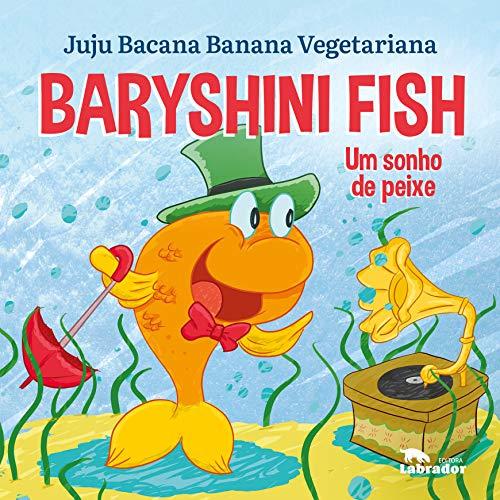 Baryshini Fish: Um sonho de peixe
