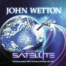 Live Via Satellite by John Wetton (2015-05-03)