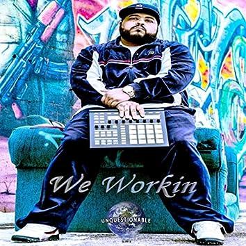 We Workin