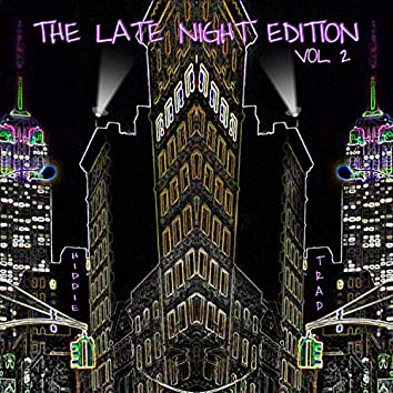 The Late Night Edition, Vol. 2
