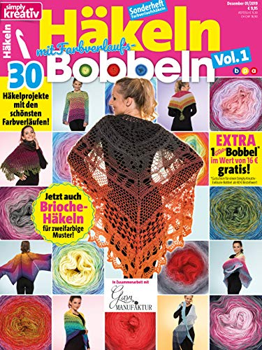 simply kreativ - Häkeln mit Farbverlaufs-Bobbeln Vol. 1: 30 Häkelprojekte mit den schönsten Farbverläufen