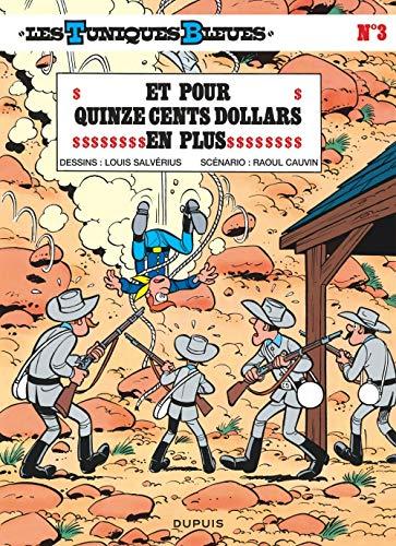 Les Tuniques bleues, tome 3 : Et pour quinze cents dollars en plus