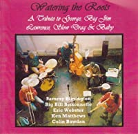 Watering the Roots by Sammy Rimington & Big Bill Bissonnette