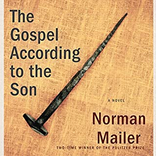 The Gospel According to the Son     A Novel              Written by:                                                                                                                                 Norman Mailer                               Narrated by:                                                                                                                                 John Buffalo Mailer                      Length: 5 hrs and 14 mins     1 rating     Overall 5.0