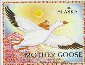 The Alaska Mother Goose (Last Wilderness Adventure)