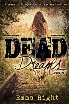 Dead Dreams Book 1: A Young Adult Psychological Mystery Thriller (Dead Dreams Mystery) by [Emma Right, D. Hensley, Lisa Lickel]