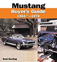Mustang Buyer's Guide 1964 1/2-1978 (Color Buyer's Guide)