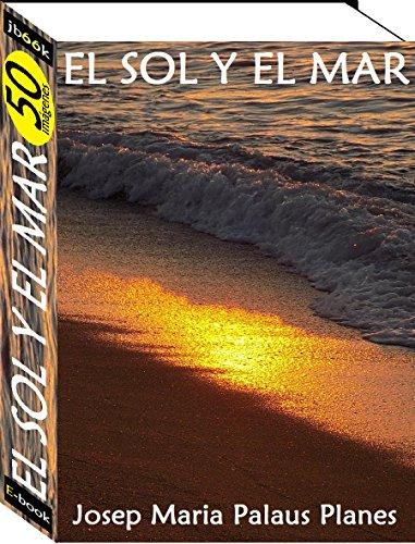 El Sol y el Mar (50 imágenes)