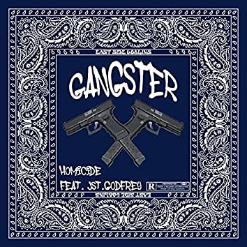 Gangster (feat. HOMiCiDE & Jst.Godfrey)