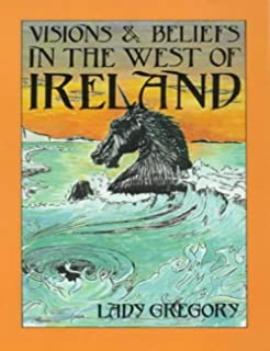 Visions and Beliefs in the West of Ireland (English Edition)