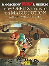 How Obelix Fell Into the Magic Potion: When He Was a Little Boy (Asterix) by Goscinny, Rene, Uderzo, Albert (2010) Paperback
