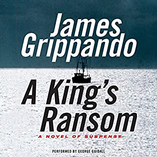 A King's Ransom                   By:                                                                                                                                 James Grippando                               Narrated by:                                                                                                                                 George Guidall                      Length: 12 hrs and 16 mins     93 ratings     Overall 4.3