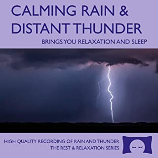 Calming Rain and Distant Thunder - Thunderstorm Nature Sounds Recording - for Meditation, Relaxation and Sleep - Nature's ...