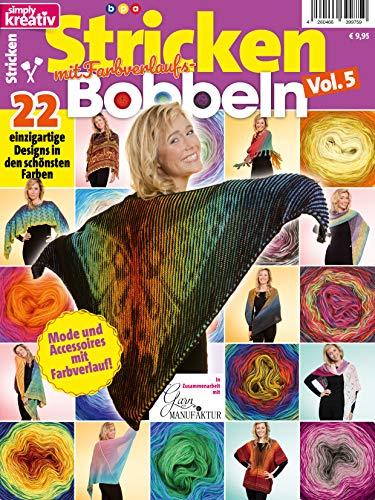 Simply Kreativ - Stricken mit Farbverlaufsbobbeln - Vol. 5: 22 einzigartige Designs in den schönsten Farben